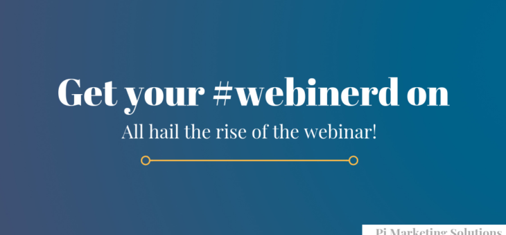 Get your #webinerd on – All Hail the Rise of the Webinar!